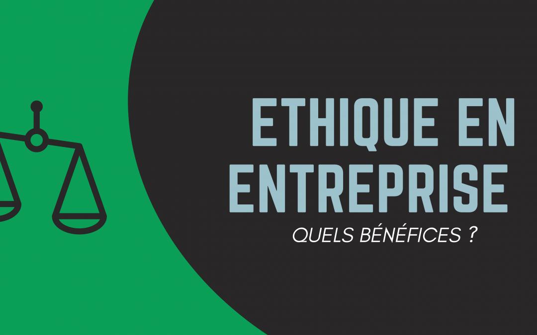 L'éthique en entreprise, quels bénéfices ?
